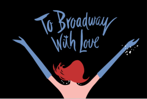 To Broadway with Love